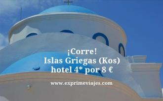 corre islas griegas kos hotel 4 estrellas por 8 euros