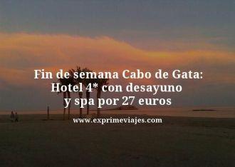 fin de semana cabo de gata hotel 4estrellas con desayuno y spa por 27 euros