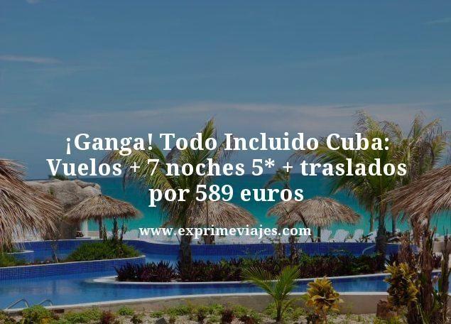 Ganga-Todo-Incluido-Cuba-Vuelos--7-noches-5-estrellas-traslados-por-589-euros