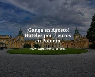Ganga-en-Agosto-Hoteles-por-7-euros-en-Polonia