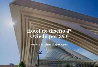 Hotel de diseño 4 estrellas Oviedo por 29 euros