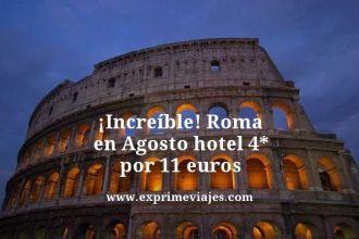 increíble roma en agosto hotel 4 estrellas por 11 euros