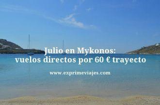Julio-en-Mykonos-vuelos-directos-por-60-euros-trayecto