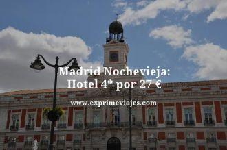 madrid nochevieja hotel 4 estrellas por 27 euros