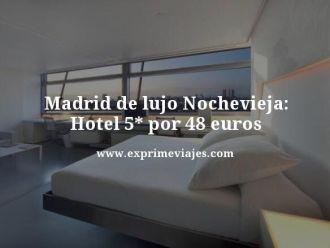 Madrid-de-lujo-Nochevieja-Hotel-5-estrellas-por-48-euros