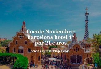 puente noviembre barcelona hotel 4 estrellas por 21 euros