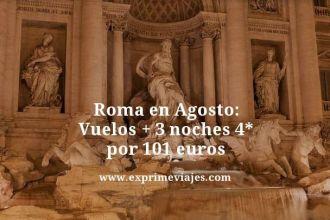 roma en agosto vuelos mas 3 noches 4 estrellas por 101 euros