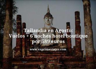 Tailandia en agosto vuelos mas 6 noches hotel boutique por 589 euros