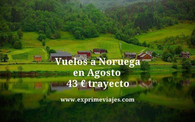 Vuelos a Noruega en Agosto por 43 euros trayecto