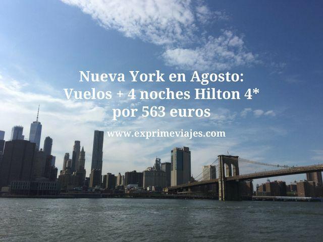 nueva york agosto vuelos 4 noches hilton 4 estrellas