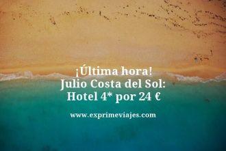 ultima hora julio costa del sol hotel 4 estrellas por 24 euros