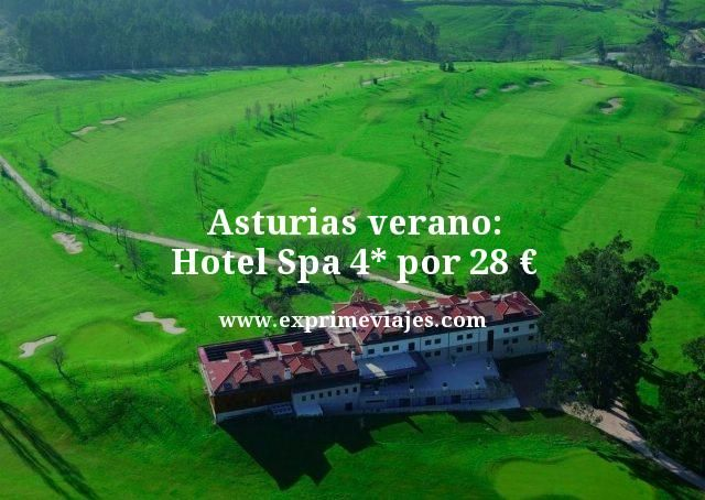 asturias verano hotel spa 4 estrellas por 28 euros