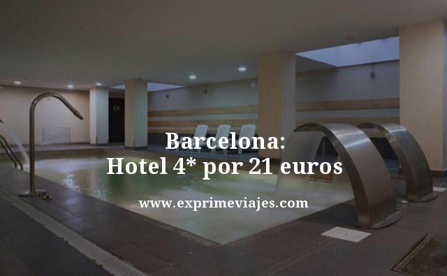 BARCELONA: HOTEL 4* POR 21EUROS