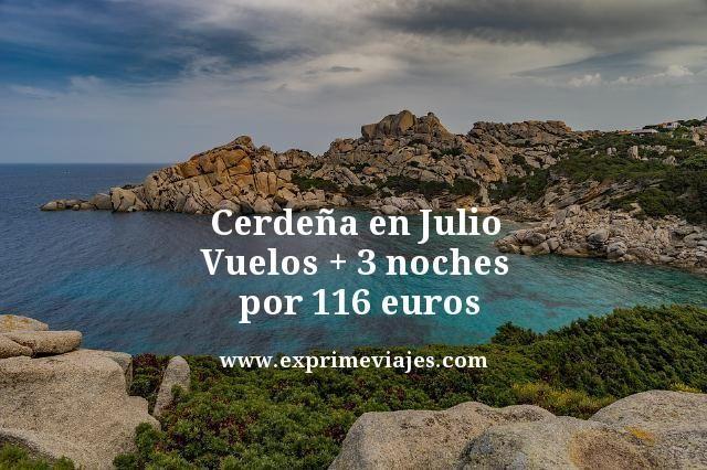 CERDEÑA EN JULIO: VUELOS + 3 NOCHES POR 116EUROS