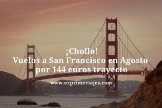 chollo vuelos a San Francisco en agosto por 144 euros trayecto