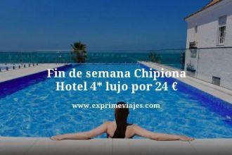 fin de semana Chipiona hotel 4 estrellas lujo por 24 euros