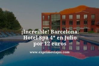 increíble barcelona hotel spa 4 estrellas en julio por 12 euros