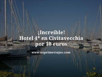 increíble hotel 4 estrellas en Civitavecchia por 10 euros