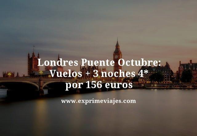 Londres puente octubre vuelos mas 3 noches 4 estrellas por 156 euros