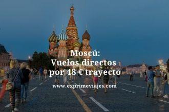 Moscu vuelos directos por 48 euros trayecto