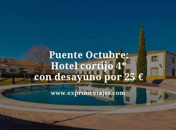 puente octubre hotel cortijo 4 estrellas con desayuno por 25 euros