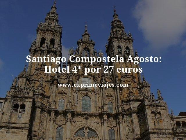 Santiago compostela agosto hotel 4 estrellas por 27 euros