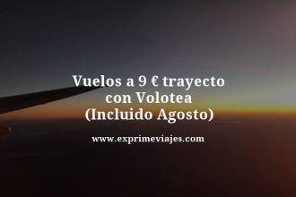 Vuelos-a-9-euros-trayecto-con-Volotea-Incluido-Agosto