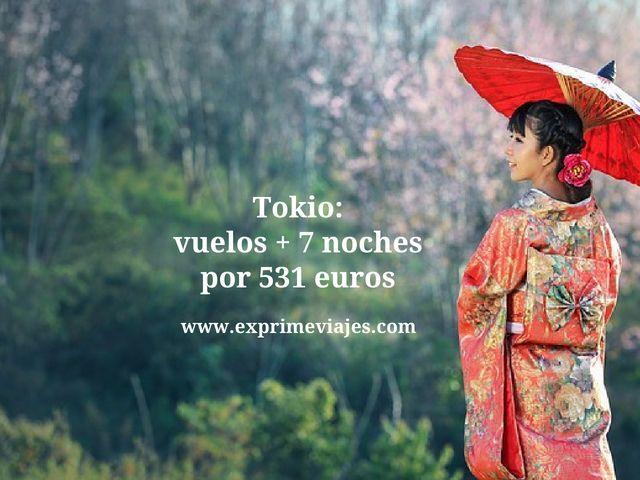 tokio vuelos 7 noches 531 euros