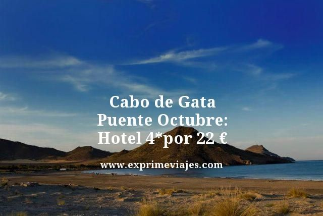 cabo de gata puente octubre hotel 4 estrellas por 22 euros