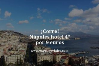 corre Nápoles hotel 4 estrellas por 9 euros