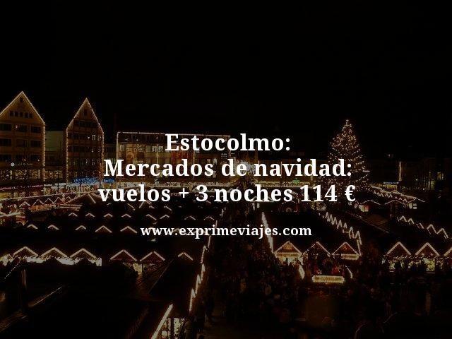 ESTOCOLMO MERCADOS DE NAVIDAD: VUELOS + 3 NOCHES POR 114EUROS