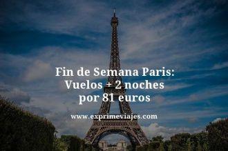 Fin-de-Semana-Paris-Vuelos--2-noches-por-81-euros