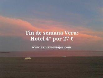 fin de semana vera hotel 4 estrellas por 27 euros