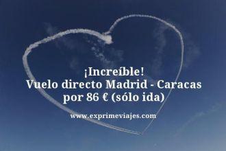 tarifa-error-vuelo-directo-Madrid-Caracas-por-86-euros-sólo-ida