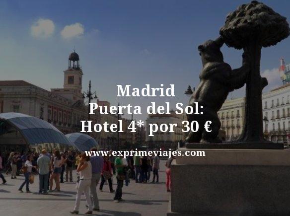 MADRID PUERTA DEL SOL: HOTEL 4* POR 30EUROS