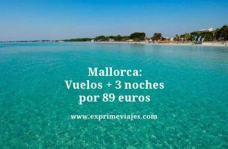 mallorca vuelos mas 3 noches por 89 euros