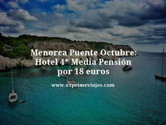 menorca puente octubre hotel 4 estrellas media pension por 18 euros