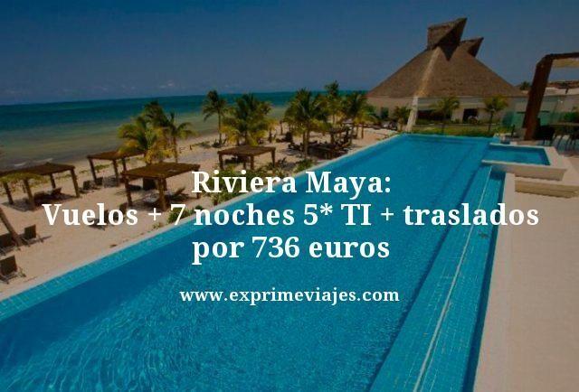 Riviera-Maya-Vuelos--7-noches-5-estrellas-TI--traslados-por-736-euros