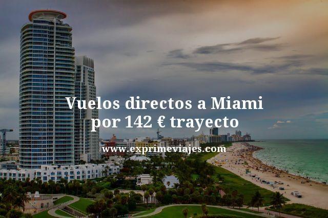 vuelos directos a Miami por 142 euros trayecto