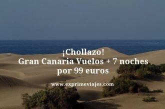 chollazo gran canaria vuelos mas 7 noches por 99 euros