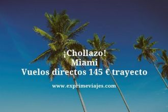 Chollazo-Miami-Vuelos-directos-145-euros-trayecto