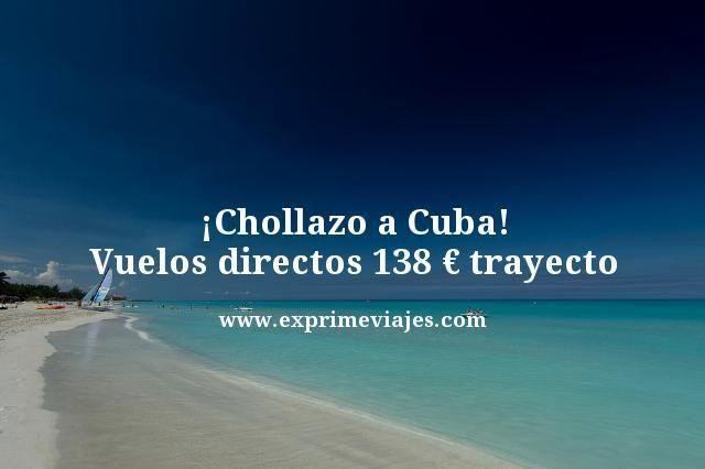 ¡CHOLLAZO A CUBA! VUELOS DIRECTOS POR 138EUROS TRAYECTO
