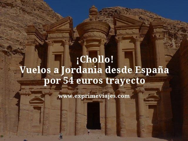 ¡CHOLLO! VUELOS A JORDANIA DESDE ESPAÑA POR 54EUROS TRAYECTO
