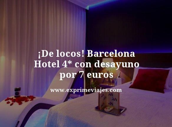 tarifa error barcelona hotel 4 estrellas con desayuno 7 euros