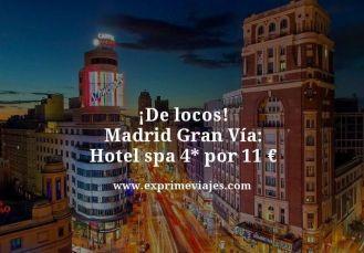 de locos madrid gran via hotel spa 4 estrellas por 11 euros