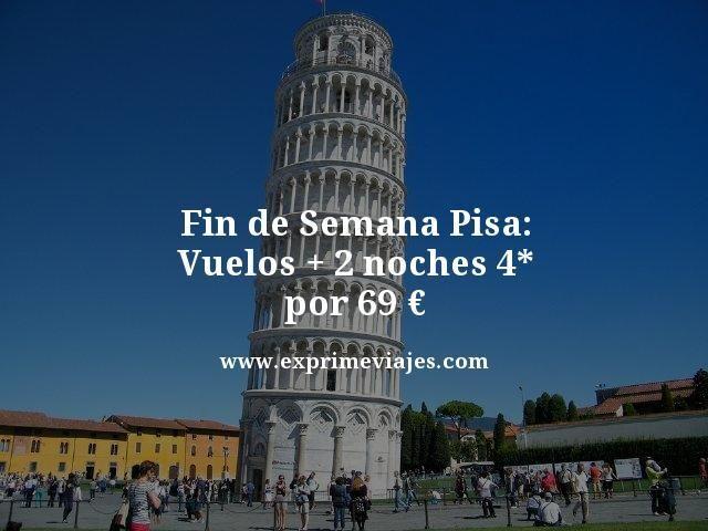 FIN DE SEMANA PISA: VUELOS + 2 NOCHES 4* POR 69EUROS