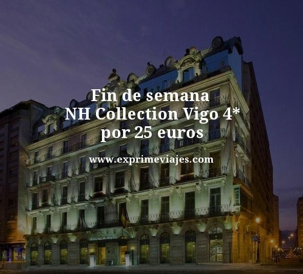 fin de semana nh collection vigo 4 estrellas por 25 euros
