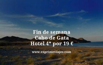 fin de semana cabo de gata hotel 4 estrellas por 19 euros