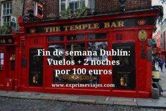 fin de semana Dublin vuelos mas 2 noches por 100 euros