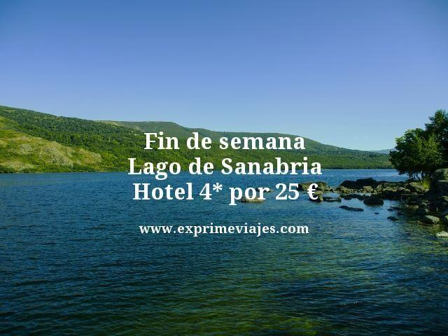 FIN DE SEMANA HOTEL 4* LAGO DE SANABRIA POR 25EUROS